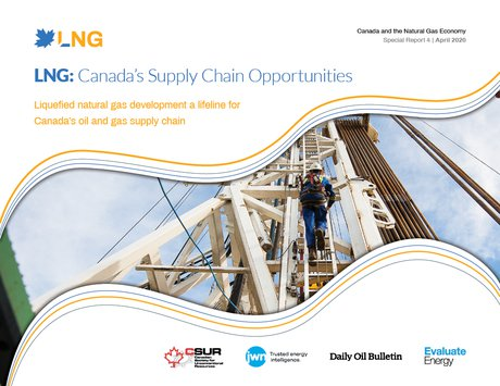 LNG: Canada's Supply Chain Opportunities - Special Report 4